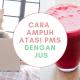 Cara Ampuh Mengatasi PMS dengan Jus