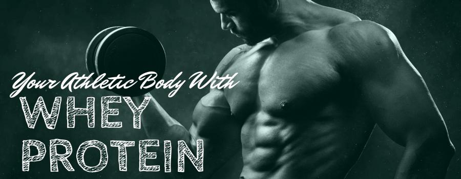 Dapatkan Tubuh Atletis dengan Whey Protein